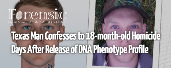 [IMAGE] Forensic Magazine -- Texas Man Confesses to 18-month-old Homicide Days After Release of DNA Phenotype Profile