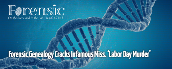 [IMAGE] Forensic Magazine: Forensic Genealogy Cracks Infamous Miss. 'Labor Day Murder'