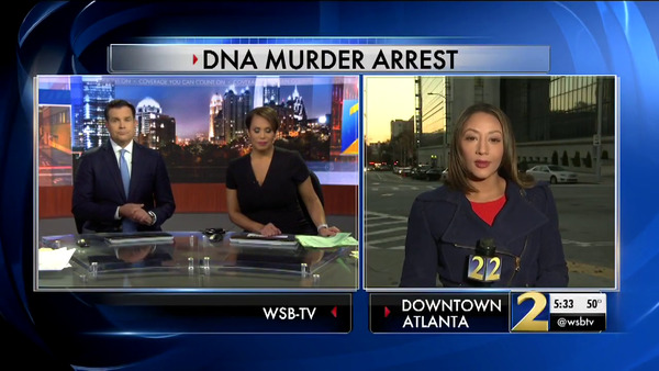 [IMAGE] DNA Murder Arrest — Tyisha Fernandes reporting for WSB-TV, News 2, Atlanta, GA