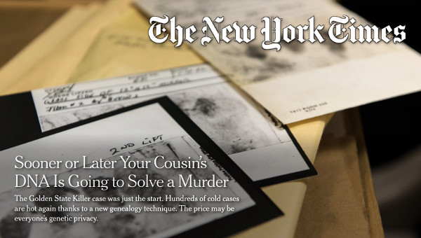 [IMAGE] The New York Times — Sooner or Later Your Cousin's DNA Is Going to Solve a Murder